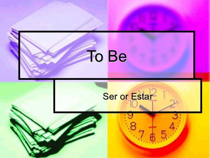 To Be Ser or Estar