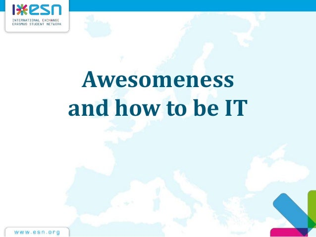 Awesomeness and how to be IT