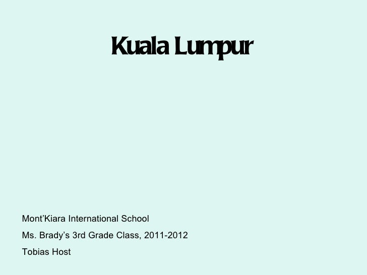 Kuala LumpurMont'Kiara International SchoolMs. Brady's 3rd Grade Class, 2011-2012Tobias Host