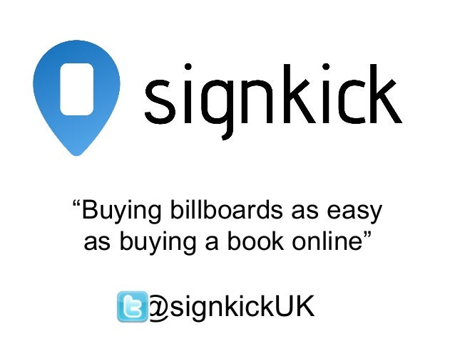"""Buying billboards as easy as buying a book online""     @signkickUK"