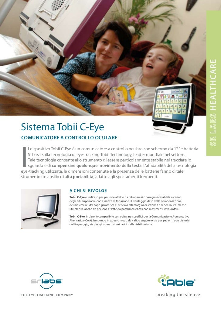 Sistema Tobii C-EyeComuniCatore a Controllo oCulareI    l dispositivo Tobii C-Eye è un comunicatore a controllo oculare co...