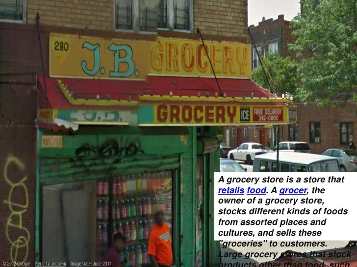 A grocery store is a store thatretails food. A grocer, theowner of a grocery store,stocks different kinds of foodsfrom ass...
