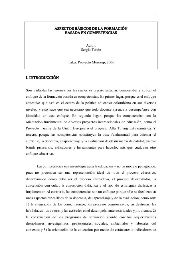 1 ASPECTOSBÁSICOSDELAFORMACIÓN BASADAENCOMPETENCIAS Autor: SergioTobón Talca:ProyectoMesesup,2006 I.INTRO...