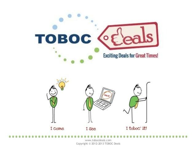 www.tobocdeals.comCopyright © 2012-2013 TOBOC Deals