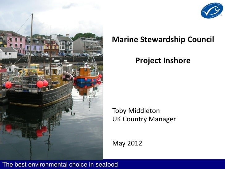 Marine Stewardship Council                                            Project Inshore                                     ...
