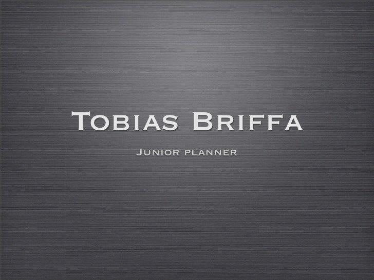 Tobias Briffa   Junior planner