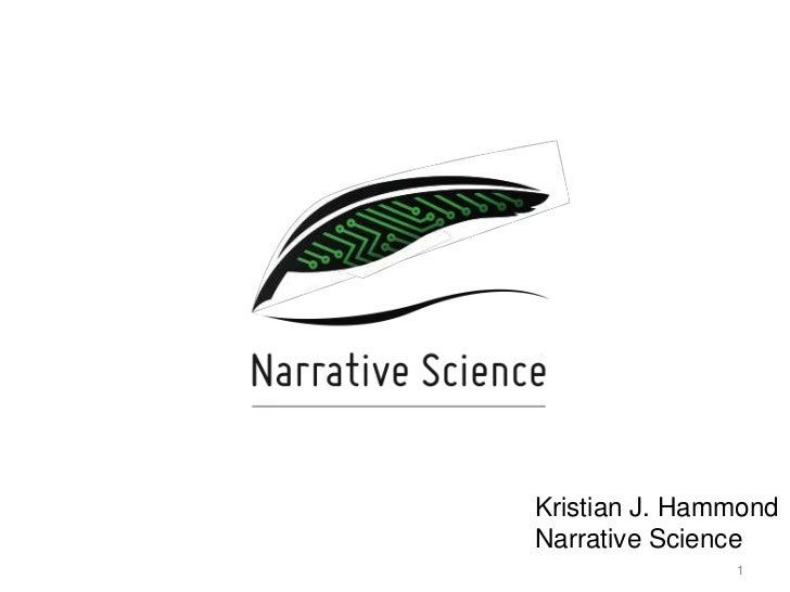 Kristian J. HammondNarrative Science               1