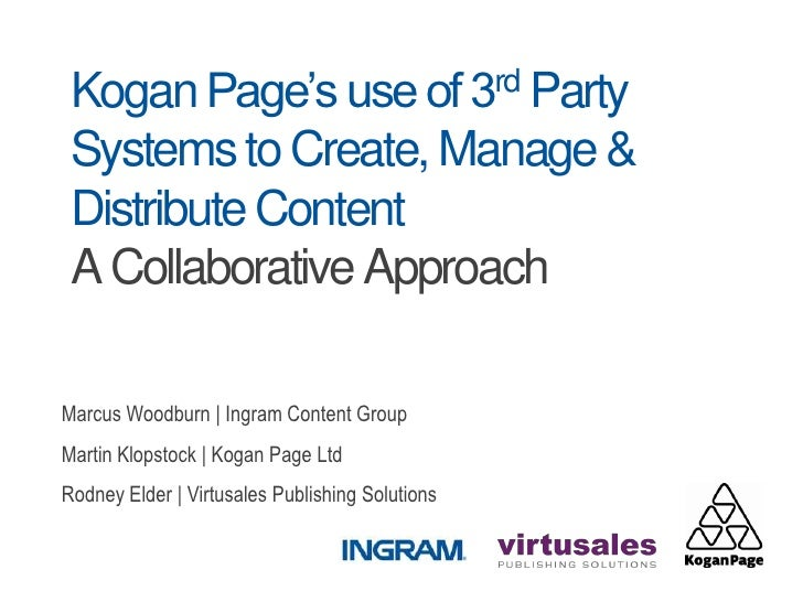 Kogan Page's use of 3rd Party Systems to Create, Manage & Distribute Content Kogan Page's use of 3rd Party Systems to Create, Manage & Distribute Content Kogan Page's use of 3rd Party Systems to Create, Manage & Distribute Content Kogan Page's use