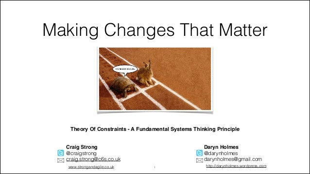 Making Changes That Matter  Theory Of Constraints - A Fundamental Systems Thinking Principle! Craig Strong! @craigstrong c...