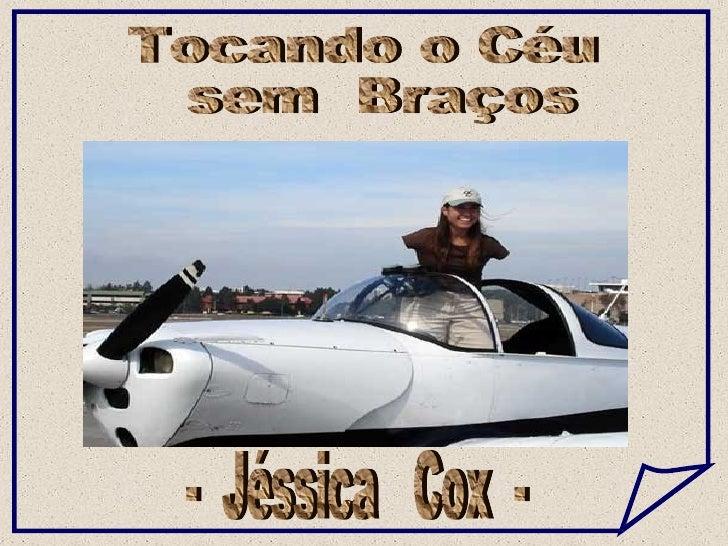 Tocando o Céu sem  Braços -  Jéssica  Cox  -