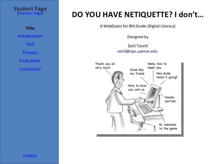 DO YOU HAVE NETIQUETTE? I don't… Student Page Title Introduction Task Process Evaluation Conclusion Credits [ Teacher Page...