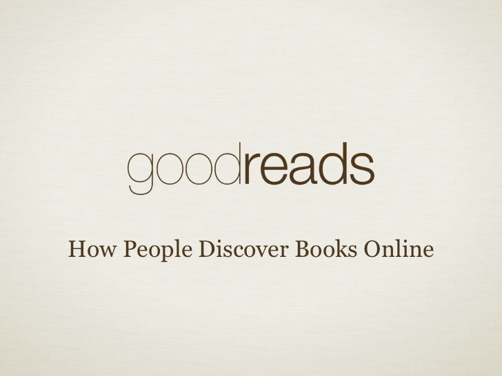 Goodreads: How People Discover Books Online