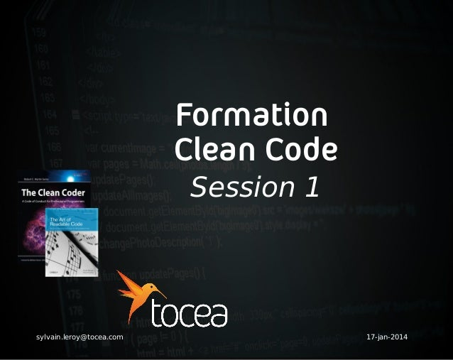 Formation Clean Code Session 1 sylvain.leroy@tocea.com 17-jan-2014