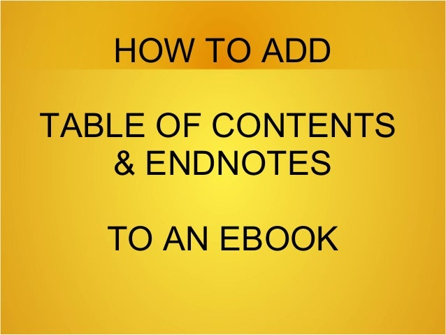 HOW TO ADD TABLE OF CONTENTS & ENDNOTES TO AN EBOOK