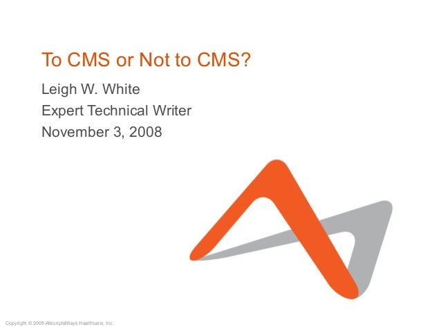To CMS or Not to CMS?