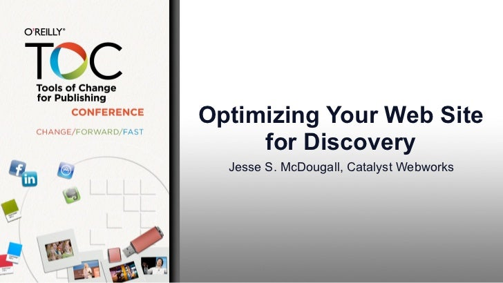 Optimizing Your Web Site     for Discovery  Jesse S. McDougall, Catalyst Webworks