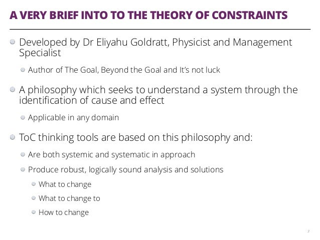 an analysis of the theory of constraints Includes links to more management theories and strategy tools  the theory of  constraints of eliyahu goldratt is a model that is the practical result of eli  goldratt's  compare with theory of constraints: root cause analysis |  brainstorming.