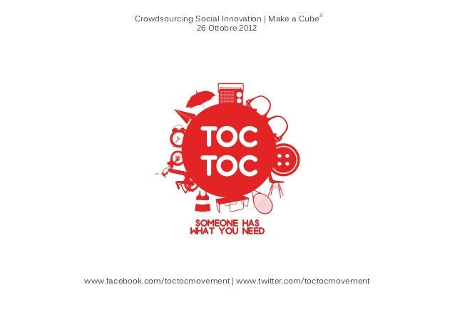 Crowdsourcing Social Innovation | Make a Cube3                         26 Ottobre 2012                         someone has...