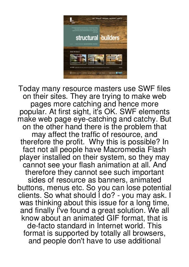 Today many resource masters use SWF files  on their sites. They are trying to make web     pages more catching and hence m...