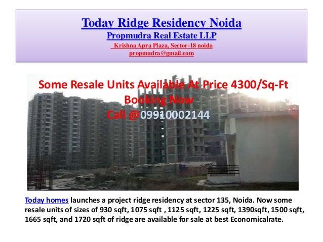Today Ridge Residency Noida Propmudra Real Estate LLP Krishna Apra Plaza, Sector-18 noida propmudra@gmail.com  Some Resale...