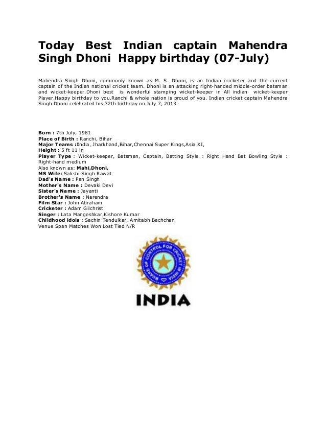 Today Best Indian captain Mahendra Singh Dhoni Happy birthday (07-July) Mahendra Singh Dhoni, commonly known as M. S. Dhon...