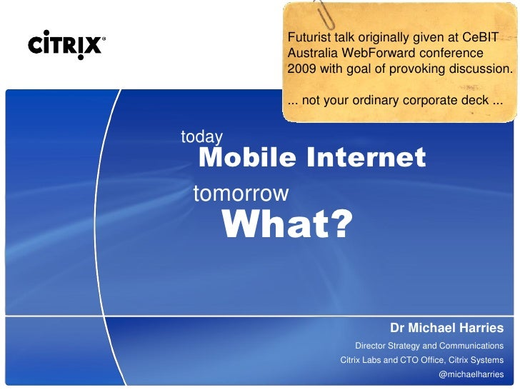 Futurist talk originally given at CeBIT         Australia WebForward conference         2009 with goal of provoking discus...
