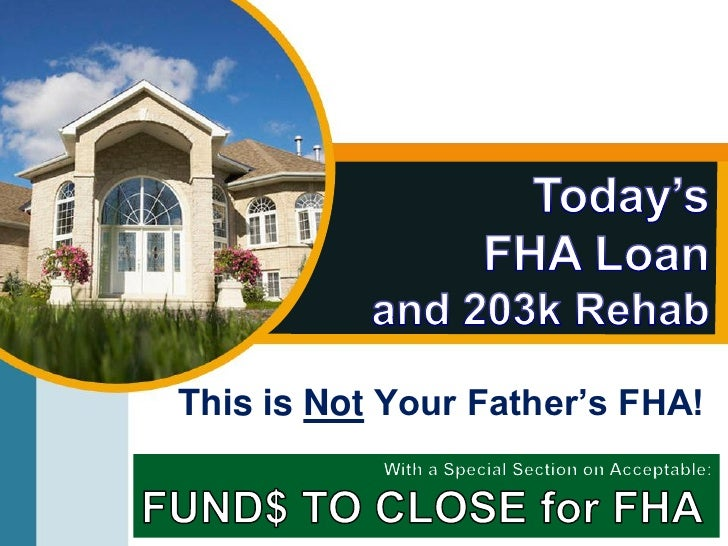 This is Not Your Father's FHA!                              1