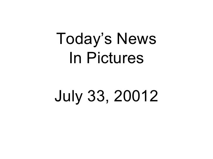 Today's News In Pictures July 33, 20012