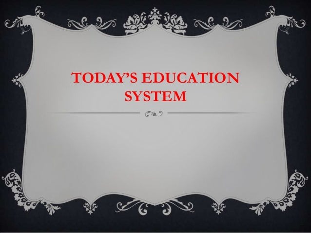 essay on todays education system