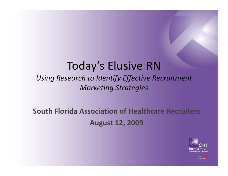 Today's Elusive RN Using Research to Identify Effective Recruitment  Ui R         h t Id tif Eff ti R          it   t     ...