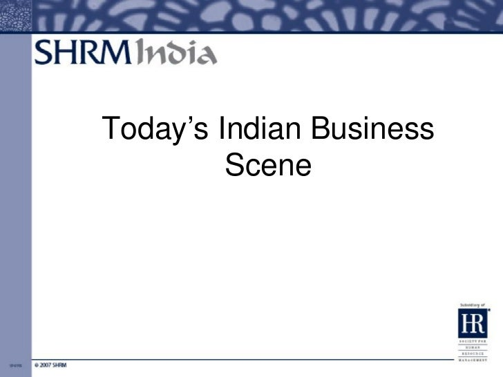 Today's Indian Business         Scene