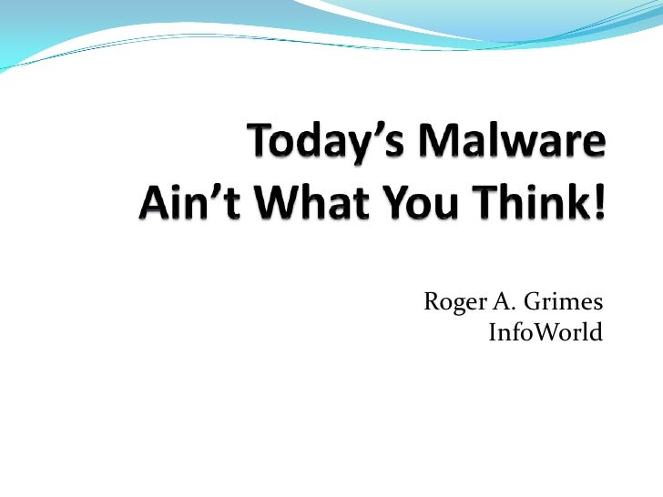 Today's malware aint what you think