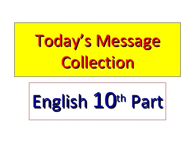 Today's MessageToday's Message CollectionCollection EnglishEnglish 1010thth PartPart