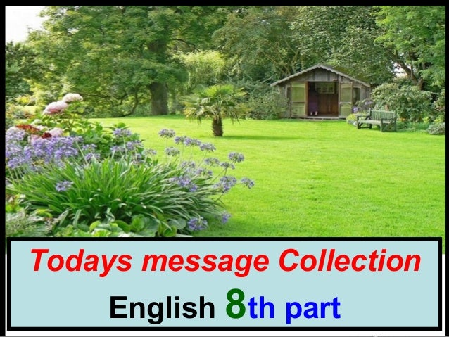 cvonck@zeelandnet.nlTodays message CollectionEnglish 8th part