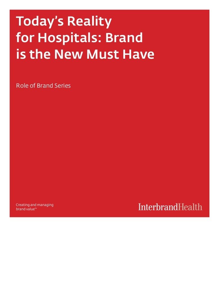 Today's Realityfor Hospitals: Brandis the New Must HaveRole of Brand Series