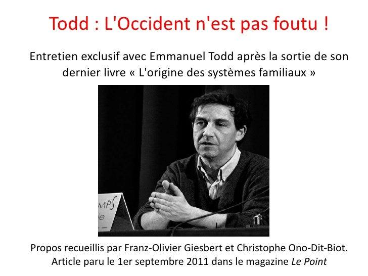 Todd: L'Occident n'est pas foutu! Entretien exclusif avec Emmanuel Todd après la sortie de son dernier livre «L'origine...