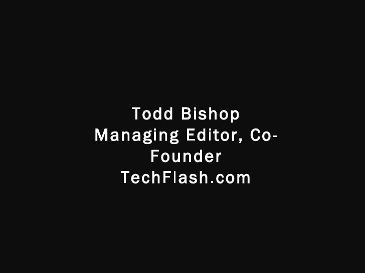 Todd Bishop Managing Editor, Co-Founder TechFlash.com