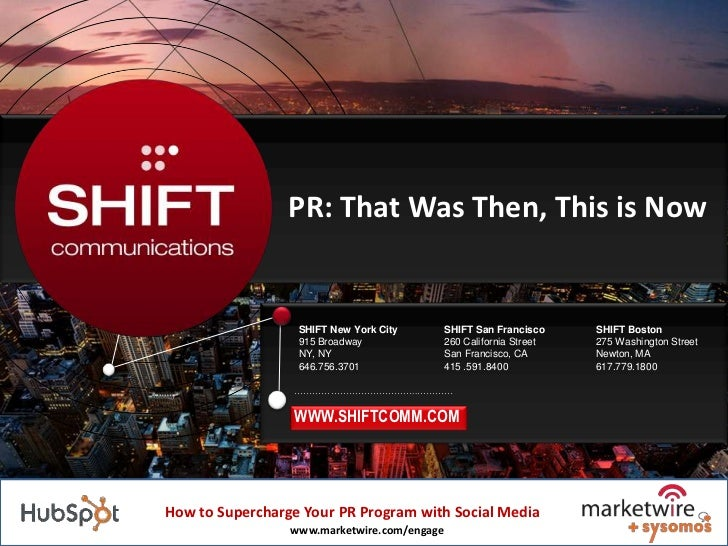 PR: That Was Then, This is Now<br />SHIFT San Francisco260 California StreetSan Francisco, CA415 .591.8400 <br />SHIFT New...