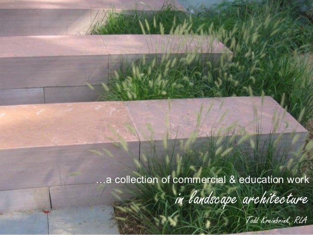 …a collection of commercial & education work                in landscape architecture                              Todd Kr...