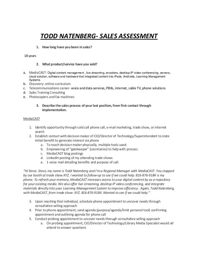TODD NATENBERG- SALES ASSESSMENT           1. How long have you been in sales?18 years           2. What product/service h...