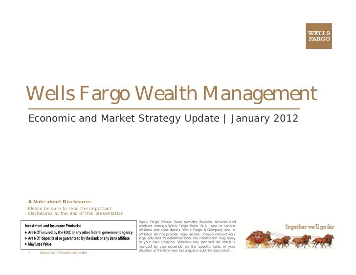 Wells Fargo Wealth Management  ll           lhEconomic and Market Strategy Update | January 2012A Note about DisclosuresPl...
