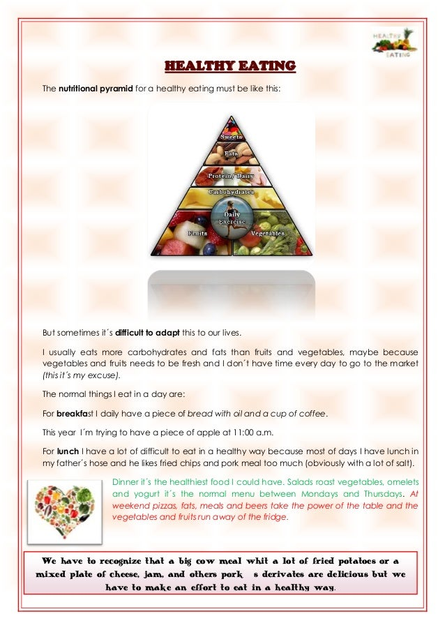 HEALTHY EATING The nutritional pyramid for a healthy eating must be like this:  But sometimes it´s difficult to adapt this...