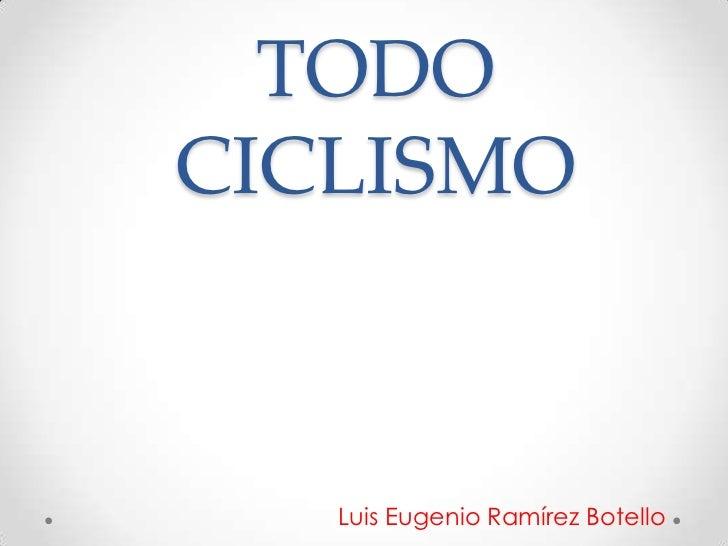 TODOCICLISMO   Luis Eugenio Ramírez Botello