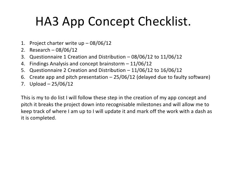 HA3 App Concept Checklist.1.   Project charter write up – 08/06/122.   Research – 08/06/123.   Questionnaire 1 Creation an...