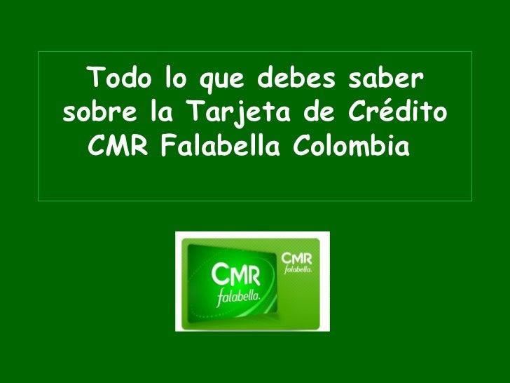 Todo lo que debes saber sobre la Tarjeta de Crédito CMR Falabella Colombia