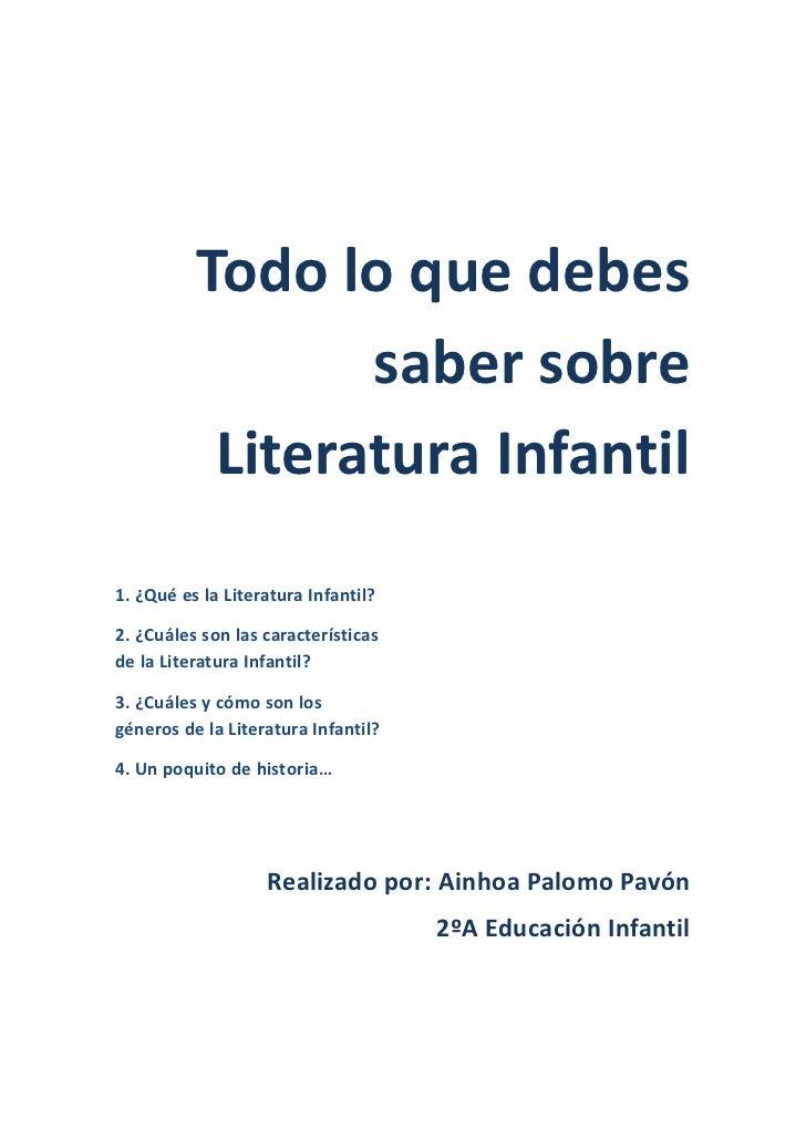 Todo lo que debes                 saber sobre           Literatura Infantil1. ¿Qué es la Literatura Infantil?2. ¿Cuáles so...