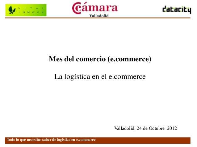 Mes del comercio (e.commerce)                            La logística en el e.commerce                                    ...