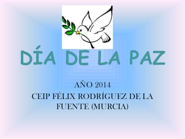 DÍA DE LA PAZ AÑO 2014 CEIP FÉLIX RODRÍGUEZ DE LA FUENTE (MURCIA)