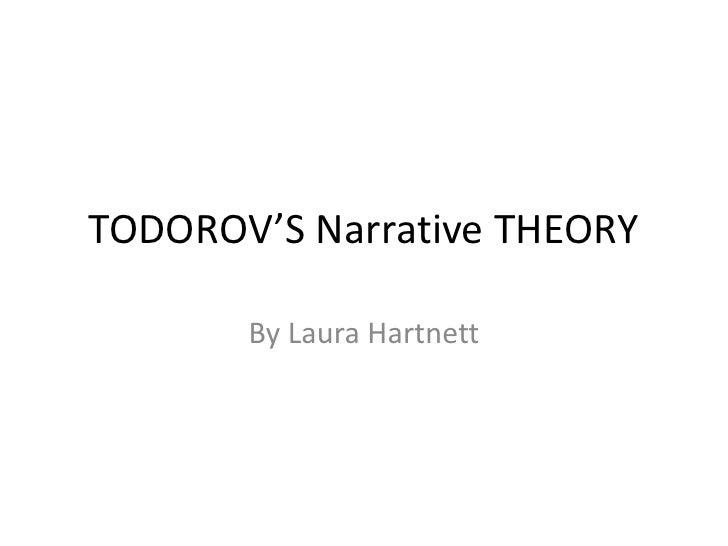 TODOROV'S Narrative THEORY       By Laura Hartnett