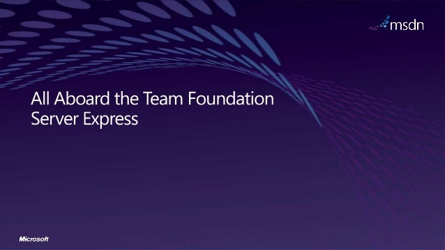 Todos a bordo de Team Foundation Server 2012 Express